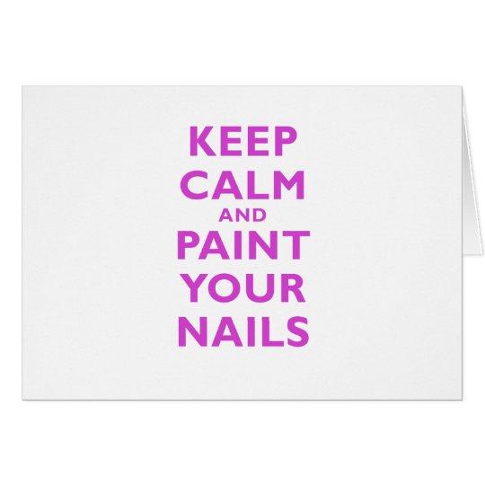 Behalten Sie Ruhe und malen Sie Ihre Nägel Karte