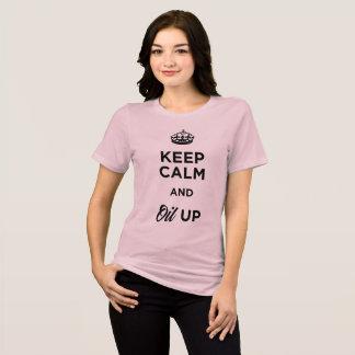 Behalten Sie Ruhe und Öl oben T-Shirt