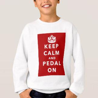 Behalten Sie Ruhe und Pedal an Sweatshirt