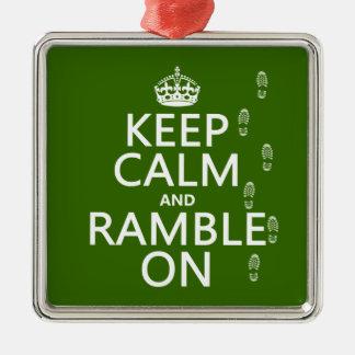 Behalten Sie Ruhe und Ramble auf (irgendeine Quadratisches Silberfarbenes Ornament