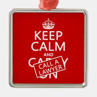Behalten Sie Ruhe und rufen Sie einen Rechtsanwalt Silbernes Ornament