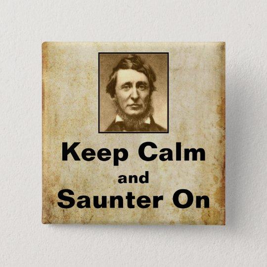 Behalten Sie Ruhe und Saunter auf Thoreau Knopf Quadratischer Button 5,1 Cm