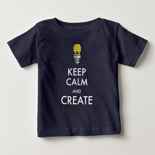 Behalten Sie Ruhe und schaffen Sie Baby T-shirt