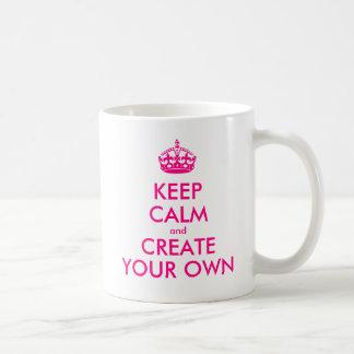 Behalten Sie Ruhe und schaffen Sie Ihre Selbst - Kaffeetasse