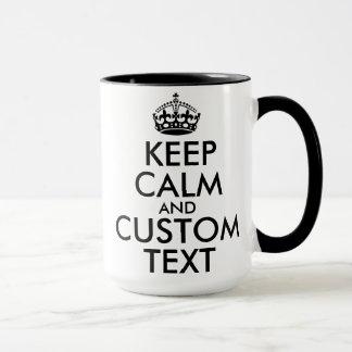 Behalten Sie Ruhe und schaffen Sie Ihre Selbst Tasse
