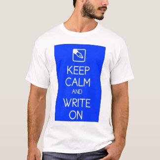 Behalten Sie Ruhe und schreiben Sie auf Shirt