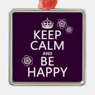 Behalten Sie Ruhe und seien Sie glücklich Quadratisches Silberfarbenes Ornament
