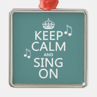 Behalten Sie Ruhe und singen Sie an - alle Farben Silbernes Ornament