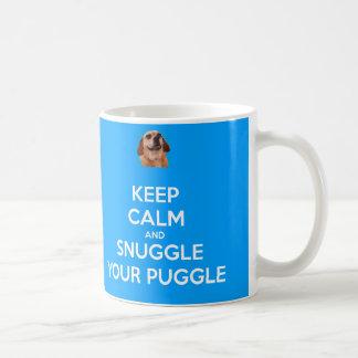 Behalten Sie Ruhe und Snuggle Ihre Puggle TASSE -