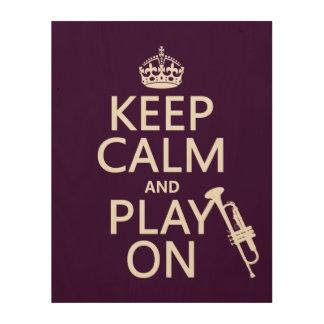 Behalten Sie Ruhe und Spiel auf (Trompete) (alle Holzdruck