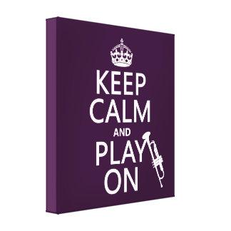 Behalten Sie Ruhe und Spiel auf (Trompete) (alle Leinwanddruck
