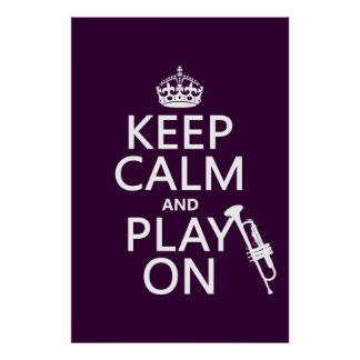 Behalten Sie Ruhe und Spiel auf (Trompete) (alle Poster