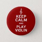 Behalten Sie Ruhe-und Spiel-Violine Runder Button 5,1 Cm