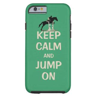 Behalten Sie Ruhe und springen Sie auf Pferd Tough iPhone 6 Hülle