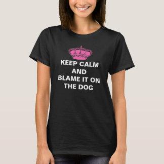 Behalten Sie Ruhe und tadeln Sie sie auf Th Hund T-Shirt