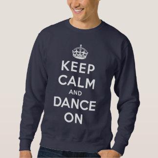 Behalten Sie Ruhe und tanzen Sie an Sweatshirt