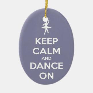 Behalten Sie Ruhe und tanzen Sie auf Keramik Ornament