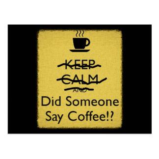 Behalten Sie Ruhe und tat jemand, Kaffee zu sagen Postkarte