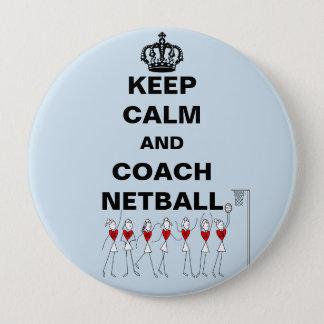 Behalten Sie Ruhe und Trainernetball-Thema Runder Button 10,2 Cm