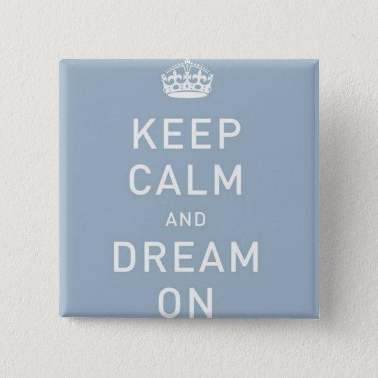 Behalten Sie Ruhe und Traum auf Knopf Quadratischer Button 5,1 Cm