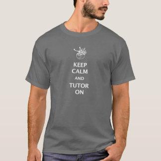 Behalten Sie Ruhe und Tutor an durch WyzAnt T-Shirt