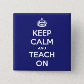 Behalten Sie Ruhe und unterrichten Sie auf Blau Quadratischer Button 5,1 Cm