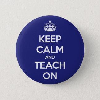 Behalten Sie Ruhe und unterrichten Sie auf Blau Runder Button 5,1 Cm