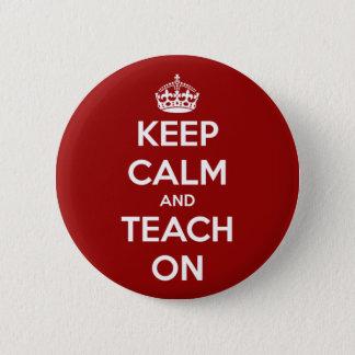 Behalten Sie Ruhe und unterrichten Sie auf Rot Runder Button 5,7 Cm