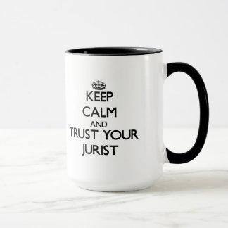 Behalten Sie Ruhe und vertrauen Sie Ihrem Juristen Tasse