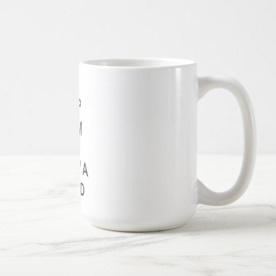 Behalten Sie Ruhe und wachsen Sie einen Bart Kaffeetasse