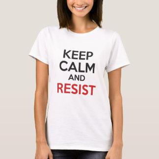 Behalten Sie Ruhe und widerstehen Sie T-Shirt