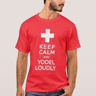 Behalten Sie Ruhe-und Yodel-laut Schweizer Stolz T-Shirt