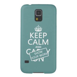 Behalten Sie Ruhe und zeigen Sie Ihre Arbeit Samsung Galaxy S5 Cover