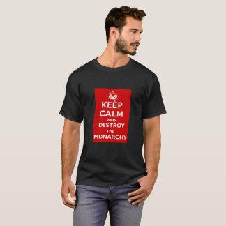Behalten Sie Ruhe und zerstören Sie die Monarchie T-Shirt