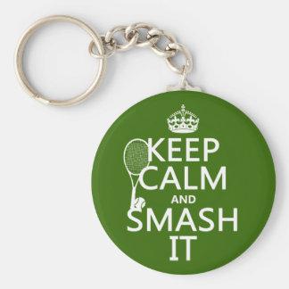 Behalten Sie Ruhe und Zertrümmern es (Tennis) Schlüsselanhänger