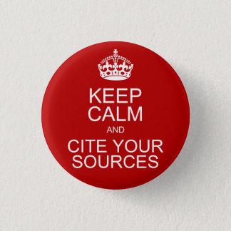 Behalten Sie Ruhe und zitieren Sie Ihre Quellen Runder Button 3,2 Cm