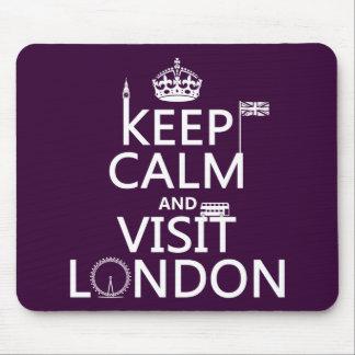 Behalten Sie ruhig und Besuch London Mousepads