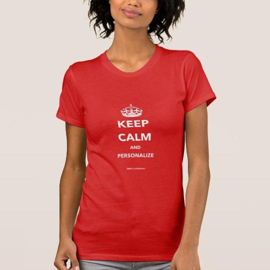 Behalten Sie ruhig und personifizieren Sie den T - T-Shirt