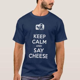 Behalten Sie ruhig und sagen Sie Käse T-Shirt