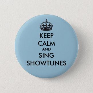 Behalten Sie ruhig und singen Sie Showtunes Runder Button 5,1 Cm