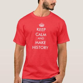 Behalten Sie ruhig und stellen Sie GeschichtsT - T-Shirt