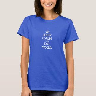 Behalten Sie ruhig und tun Sie Yoga T-Shirt