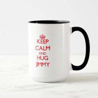Behalten Sie ruhig und UMARMUNG Jimmy Tasse