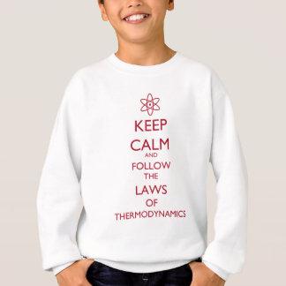 behalten Sie ruhige Thermodynamik Sweatshirt