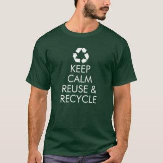 """""""Behalten Sie ruhige Wiederverwendung u. recyceln T-Shirt"""