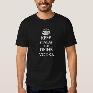 Behalten Sie ruhiger und Getränkwodka Shirt