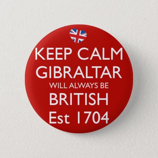 Behalten Sie ruhiges Gibraltar ist immer Runder Button 5,1 Cm