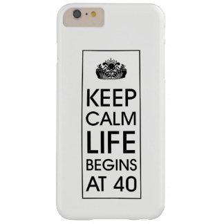 Behalten Sie ruhiges Leben anfängt bei 40 Barely There iPhone 6 Plus Hülle