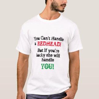 Behandeln Sie einen Redhead? T-Shirt