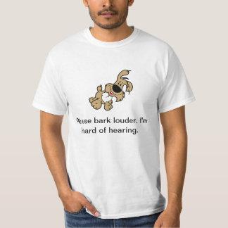 Bellen Sie bitte Louder. Ich bin von der Anhörung T-Shirt